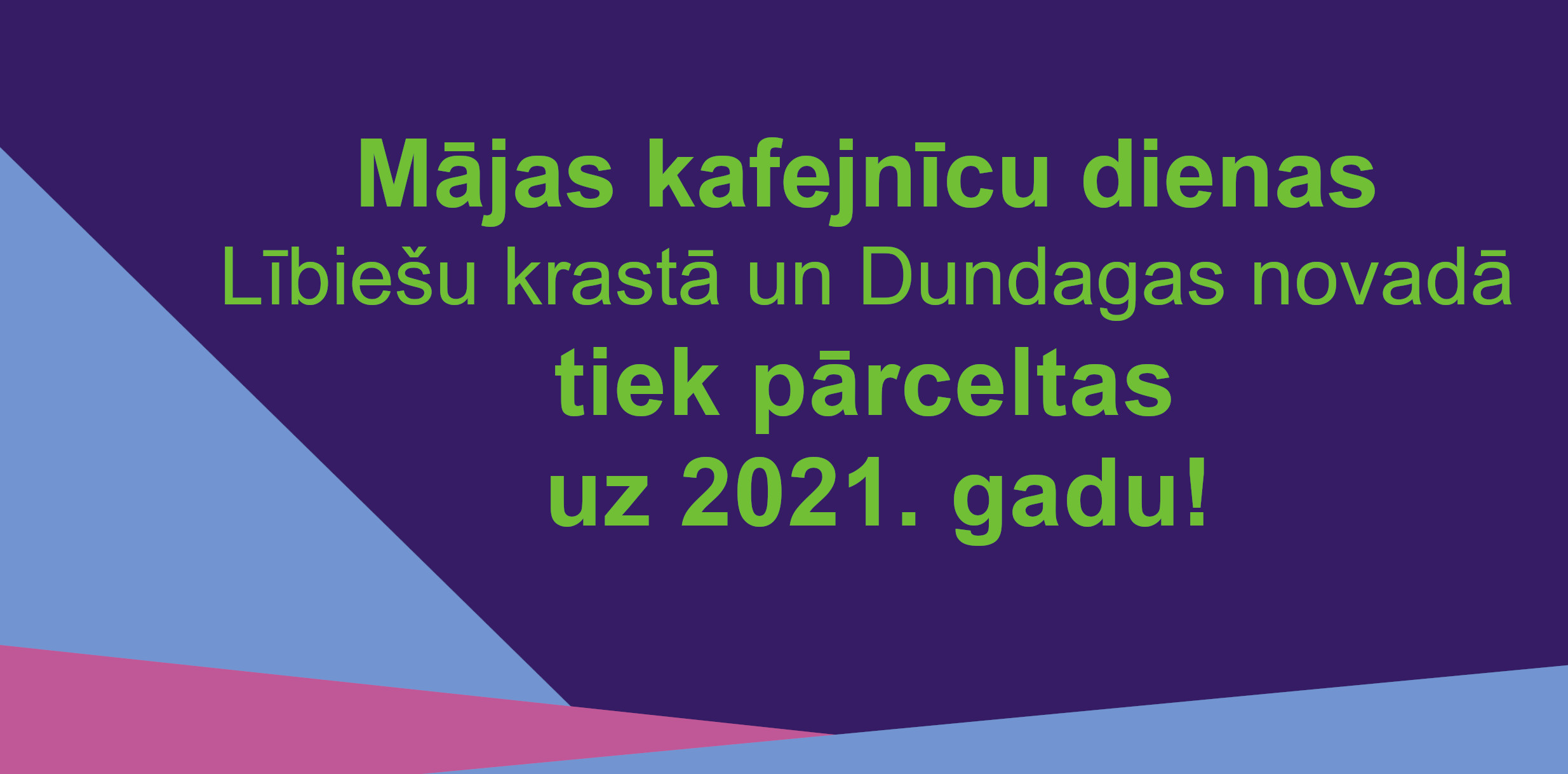 Mājas kafejnīcu dienas Lībiešu krastā un Dundagas novadā tiek pārceltas uz 2021. gadu!